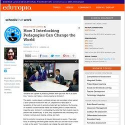 How 3 Interlocking Pedagogies Can Change the World