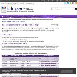 Réseaux et interlocuteurs pour le numérique - Réseaux et interlocuteurs du premier degré