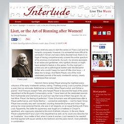 Liszt, or the Art of Running after Women!