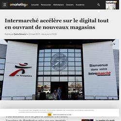 Intermarché accélère sur le digital tout en ouvrant de nouveaux magasins - Retail