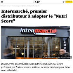 """Intermarché, premier distributeur à adopter le """"Nutri Score"""""""