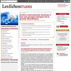 Leclerc, Intermarché, Système U face aux groupes intégrés de la grande distribution