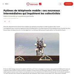 Pylônes de téléphonie mobile : ces nouveaux intermédiaires qui inquiètent les collectivités
