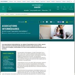 Associations intermédiaires : Qu'est-ce que l'association intermédiaire ?