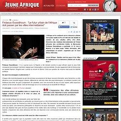 """Firdaous Oussidhoum : """"Le futur urbain de l'Afrique doit passer par les villes intermédiaires"""""""