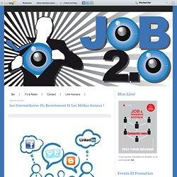 Les intermédiaires du Recrutement et les médias sociaux ! - JOB 2.0 - (Navigation privée)