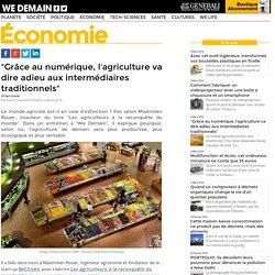 """""""Grâce au numérique, l'agriculture va dire adieu aux intermédiaires traditionnels"""""""
