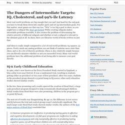 The dangers of intermediate targets: IQ, cholesterol, and 99%-ile latency