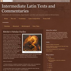 Intermediate Latin Texts and Commentaries: Ritchie's Fabulae Faciles