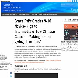 Grace Pei's Grades 9-10 Novice-High to Intermediate-Low Chinese Class — 'Asking for and giving directions'