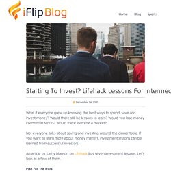 Starting To Invest? Lifehack Lessons For Intermediate Investors