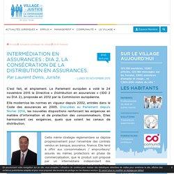 Intermédiation en assurances : DIA 2, la consécration de la distribution en assurances. Par Laurent Denis, Juriste.