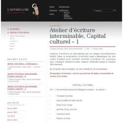 Atelier d'écriture interminable, «Capital culturel» :L'Affabuloir