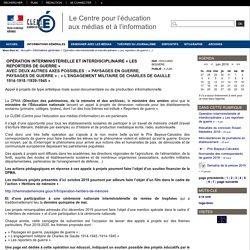 Le Centre pour l'éducation aux médias et à l'information - Opération interministérielle et interdisciplinaire « Les reporters de guerre »