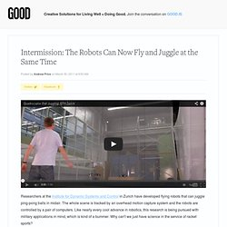 Intermission: The Robots Can Now Fly and Juggle at the Same Time - Technology