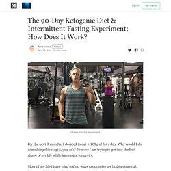 The 90-Day Ketogenic Diet & Intermittent Fasting Experiment: How Does It Work?