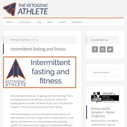Intermittent fasting and fitness - The Ketogenic Athlete