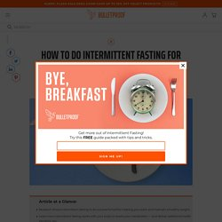 Intermittent Fasting for Weight Loss: How It Works and How to Get Started