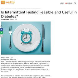 Is Intermittent Fasting Feasible and Useful in Diabetes? - The Wellthy Magazine