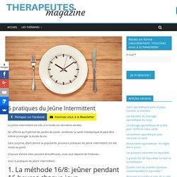 6 pratiques du Jeûne Intermittent - Therapeutes magazine