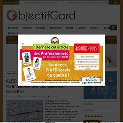 16/10 ALÈS Chômage : les intermittents revendiquent une capitalisation collective - Objectif Gard