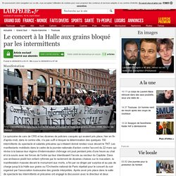 26/04 Le concert à la Halle aux grains bloqué par les intermittents