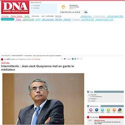 Intermittents : Jean-Jack Queyranne met en garde le médiateur