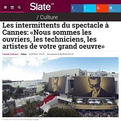 16/05 Les intermittents du spectacle à Cannes: «Nous sommes les ouvriers, les techniciens, les artistes de votre grand oeuvre»
