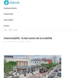 Intermodalité : le bel avenir de la mobilité
