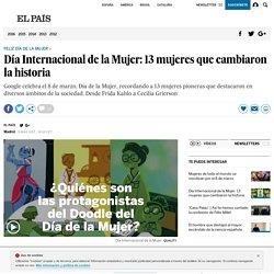 Día Internacional da muller: 13 mulleres que cambiaron a historia (El País)