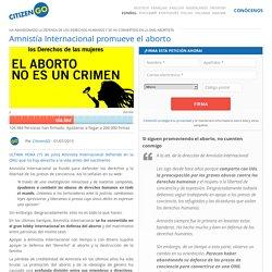 Amnistía Internacional promueve el aborto