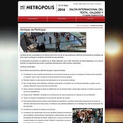 MOMAD METRÓPOLIS 2 ED. - Salón Internacional del Textil, Calzado y Complementos - Ventajas de participar