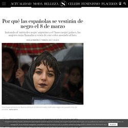 Día Internacional de la mujer: Por qué las españolas se vestirán de negro el 8 de marzo