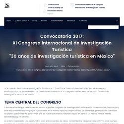 """Convocatoria 2017:<br>XI Congreso Internacional de Investigación Turística<br>""""30 años de investigación turística en México"""""""