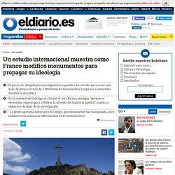 Un estudio internacional muestra cómo Franco modificó monumentos para propagar su ideología