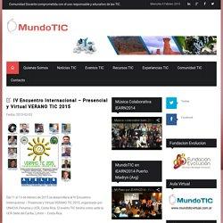 IV Encuentro Internacional – Presencial y Virtual VERANO TIC 2015 / www.mundotic.com.ar