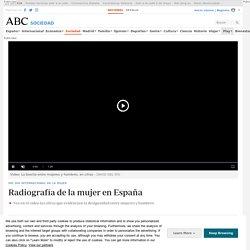 8M: DÍA INTERNACIONAL DE LA MUJER: Radiografía de la mujer en España