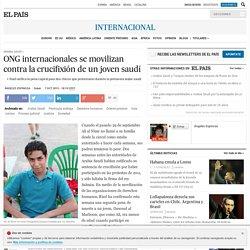 Arabia Saudí: ONG internacionales se movilizan contra la crucifixión de un joven saudí