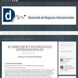 EL MERCOSUR Y SUS NEGOCIOS INTERNACIONALES