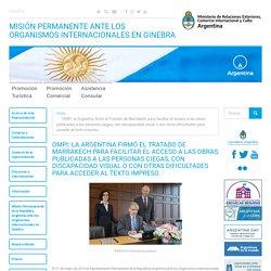 OMPI: la Argentina firmó el Tratado de Marrakech para facilitar el acceso a las obras publicadas a las personas ciegas, con discapacidad visual o con otras dificultades para acceder al tex