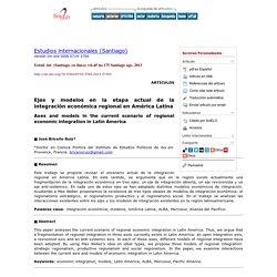 Estudios internacionales (Santiago) - Ejes y modelos en la etapa actual de la integración económica regional en América Latina