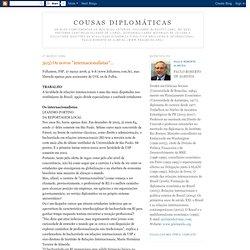 """303) Os novos """"internacionalistas""""..."""