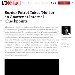 Border Patrol Takes 'No' for an Answer at Internal Checkpoints - The Texas Observer