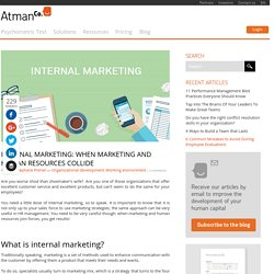 Internal marketing: when marketing and human resources collide