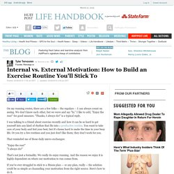Internal vs. External Motivation: How to Build an Exercise Routine You'll Stick To