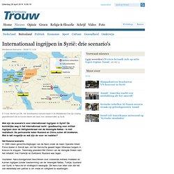 Internationaal ingrijpen in Syrië: drie scenario's - Buitenland