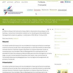 VIIème colloque international du réseau Ophris «Numérique et Accessibilité dans l'enseignement scolaire et supérieur» les 7 et 8 juin 2016