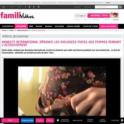 Amnesty International dénonce les violences faites aux femmes pendant l'accouchement