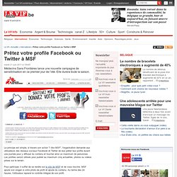 Prêtez votre profile Facebook ou Twitter à MSF - International