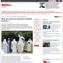 Mais qui sont ces nouveaux druides bretons ? - International